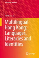 Multilingual Hong Kong: Languages, Literacies and Identities