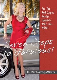 SevenStepstoFabulous!AreYouRed-CarpetReady?UpgradeYourLifeNow!