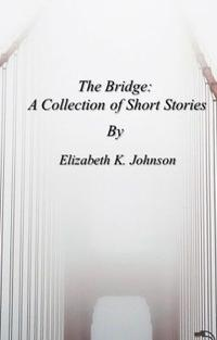TheBridgeACollectiveofShortStories