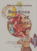 Boudicca, Queen of the Iceni.