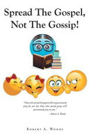Spread The Gospel, Not The Gossip!