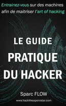 Le Guide Pratique du Hacker