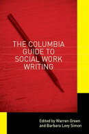 The Columbia Guide to Social Work Writing
