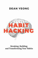 The Comprehensive Guide to Breaking, Building, and Transforming Your Habits