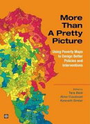 More Than a Pretty Picture: Using Poverty Maps to Design Better Policies and Interventions / Edited by Tara …