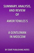 Summary, Analysis, and Review of Amor Towles's A Gentleman in Moscow