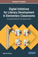 Digital Initiatives for Literacy Development in Elementary Classrooms