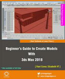 Beginner's Guide to Create Models With 3ds Max 2018