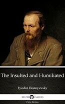 The Insulted and Humiliated by Fyodor Dostoyevsky (Illustrated)