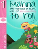 Marina, The Mermaid Princess With The Princessability To Roll