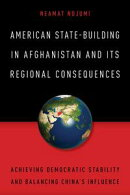American State-Building in Afghanistan and Its Regional Consequences