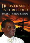 Deliverance Is Threefold Spiritual, Physical, Material