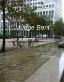 Judge Bent: Trouble with a Capital T