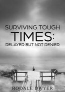 Surviving Tough Times: Delayed But Not Denied