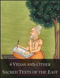 4 Vedas and Other Sacred Texts of the East: The 1001 Beloved Books Collection, Volume 2/100 - Rig Veda, Yaju…