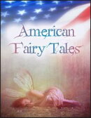 American Fairy Tales: The Box of Robbers, Glass Dog, Queen of Quok, Girl Who Owned a Bear, Enchanted Types, …