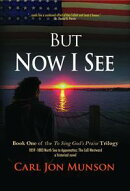 "But Now I See: Book 1 of ""To Sing God's Praise"