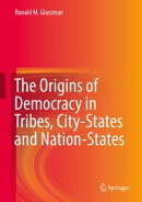 The Origins of Democracy in Tribes, City-States and Nation-States