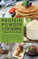 Protein Powder Cooking...Beyond the Shake