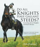 Do All Knights Have Gallant Steeds? Learning about Knights and their Horses - Ancient History Books | Children's Ancient History