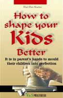 How to shape your kids better