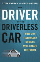 The Driver in the Driverless Car