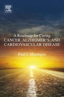 A Roadmap for Curing Cancer, Alzheimer's, and Cardiovascular Disease