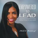 Empowered to Lead