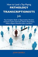 How to Land a Top-Paying Pathology transcriptionists Job: Your Complete Guide to Opportunities, Resumes and …