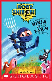 NinjaontheFarm(ScholasticReader,Level1:MobyShinobi)