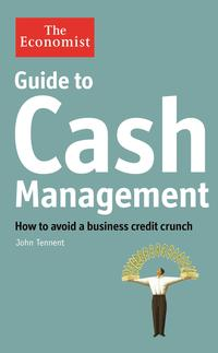 TheEconomistGuidetoCashManagement:Howtoavoidabusinesscreditcrunch