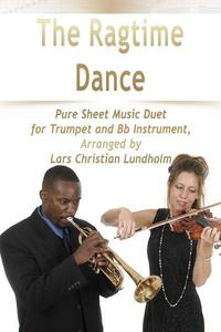 TheRagtimeDancePureSheetMusicDuetforTrumpetandBbInstrument,ArrangedbyLarsChristianLundholm