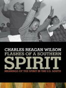 Flashes of a Southern Spirit: Meanings of the Spirit in the U.S. South