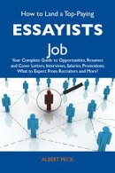 How to Land a Top-Paying Essayists Job: Your Complete Guide to Opportunities, Resumes and Cover Letters, Int…