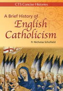 A Brief History of English Catholicism