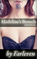Madeline's Brooch: An Erotic Adventure