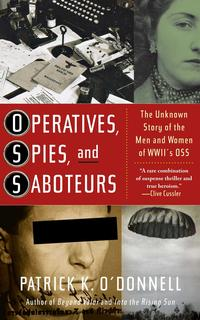 Operatives,Spies,andSaboteursTheUnknownStoryoftheMenandWomenofWorldWarII'sOSS