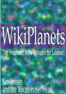 WikiPlanets: The Prophetic New Religion for Liberals