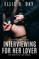 Interviewing for Her Lover: Six Nights of Sin (Book 1)