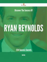 DiscoverTheSuccessOfRyanReynolds-234SuccessSecrets