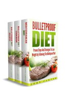 Bulletproof Diet: 3 Manuscripts - Bulletproof Diet Guide, Bulletproof Diet Cookbook, Bulletproof Diet Recipes