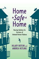 Home Safe Home: Housing Solutions for Survivors of Intimate Partner Violence