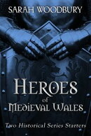 Heroes of Medieval Wales: Daughter of Time, Cold My Heart, The Good Knight, The Last Pendragon (Four First-i…