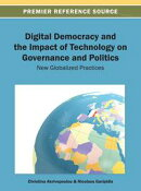 Digital Democracy and the Impact of Technology on Governance and Politics