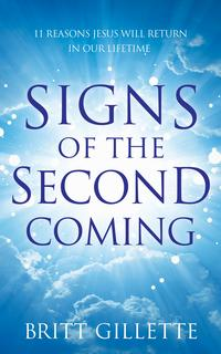 SignsOfTheSecondComing:11ReasonsJesusWillReturninOurLifetime