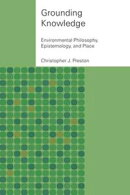 Grounding Knowledge: Environmental Philosophy, Epistemology, and Place