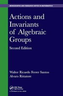 Actions and Invariants of Algebraic Groups, Second Edition