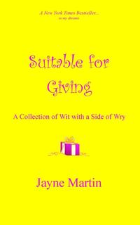 SuitableforGiving:ACollectionofWitwithaSideofWry