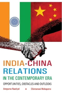 India-ChinaRelationsinTheContemporaryEraOpportunities,ObstaclesandOutlooks