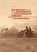 Technology and the Environment in State-Socialist Hungary